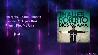 Thalles Roberto - Yo Elijo a Dios (Pista)