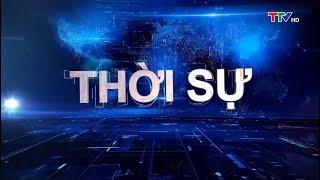 Bản tin thời sự tối 22/8/2019 | Truyền hình Thanh Hóa TTV