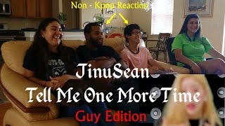 JINUSEAN - Tell Me One More Time - Non-Kpop Fan Reaction - Guy Edition