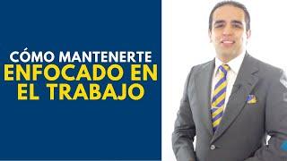 Cómo mantenerte enfocado en el trabajo | Curso de ventas con Carlos Flores thumbnail