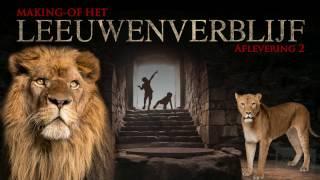 Aflevering 2 - Making-of het leeuwenverblijf
