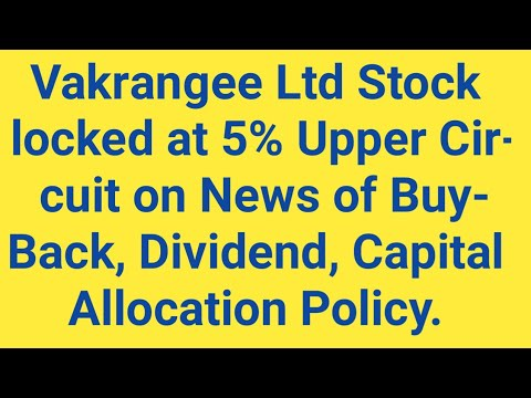 Vakrangee Stock 5% Upper Circuit on News - BuyBack of Shares, Dividend, Capital Allocation Policy