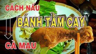 Bánh Tằm Cay Cà Mau 🥬 cách nấu Cà Ri đậm đà cay ngon Là món ăn đặc trưng của người MIỀN TÂY CÀ MAU