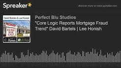 """Core Logic Reports Mortgage Fraud Trend"" David Bartels | Lee Honish (part 2 of 3)"