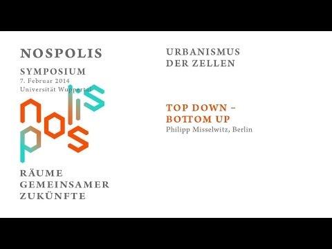 NOSPOLIS . Top Down - Bottom Up, Philipp Misselwitz