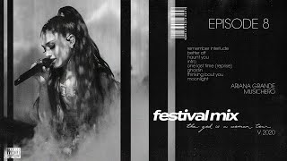 Ariana Grande - better off / haunt you / intro / ghostin / moonlight (THE FESTIVAL MIX)