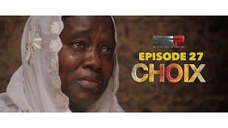 CHOIX - Saison 01 - Episode 27 - 18 Janvier 2021