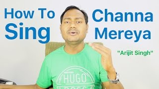 """How To Sing """"Channa Mereya - Arijit Singh"""" Bollywood Singing Lessons By Mayoor"""
