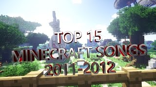 Top 15 - Minecraft Songs From 2011-2012