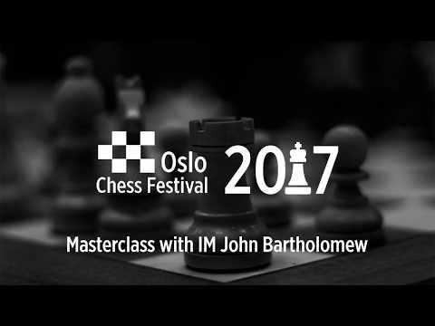 Oslo Chess Festival: IM John Bartholomew Masterclass
