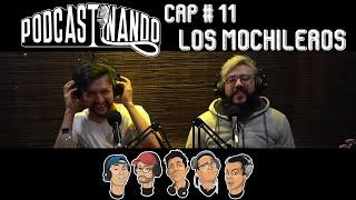 Podcastinando: Cap #11 -  Los Mochileros