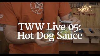 Tww Live 05 - Hot Dog Sauce