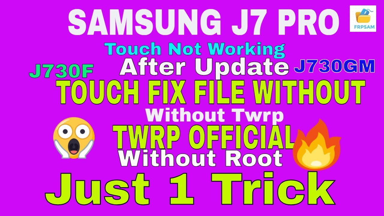 SAMSUNG J730GM & J730F TOUCH FIX FILE WITHOUT TWRP OFFICIAL By Frpsam by  FRP SAM