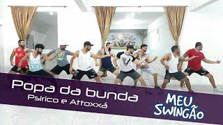 Baixar Popa da bunda - Psirico & Attooxxá - coreografia - Meu Swingão.