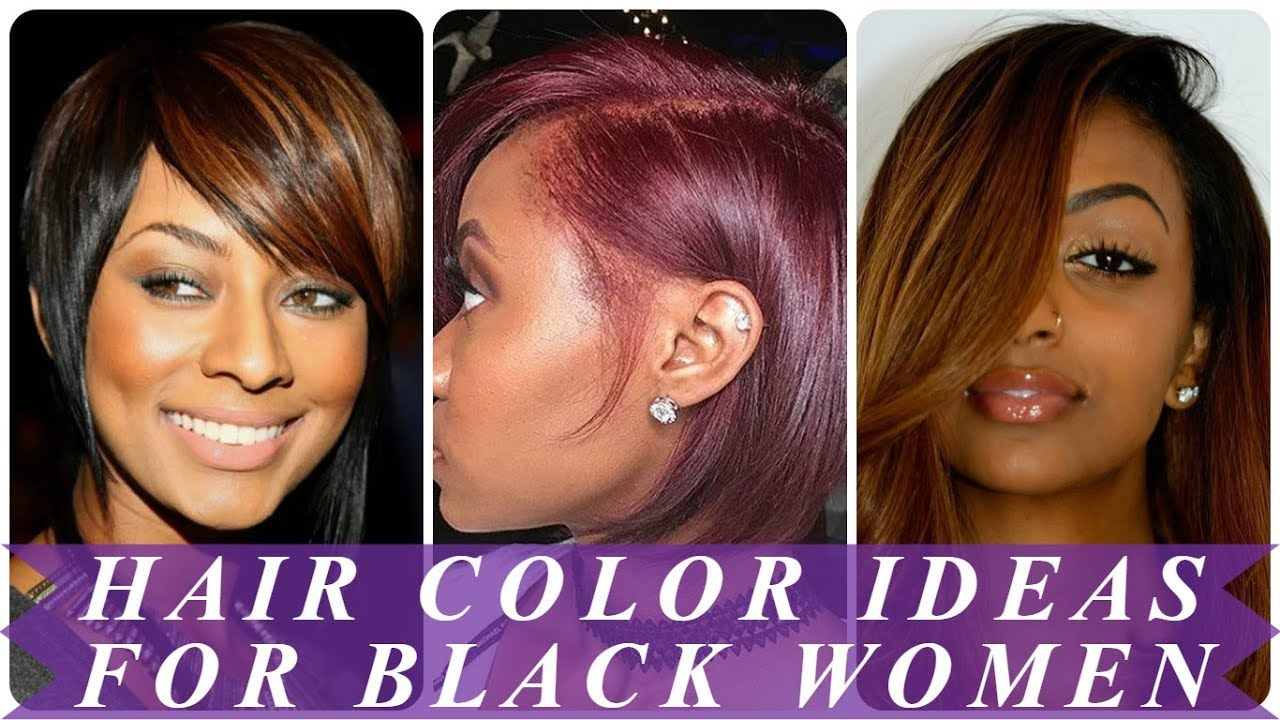 20 Top Hair Color Ideas For Black Women 2018 Youtube