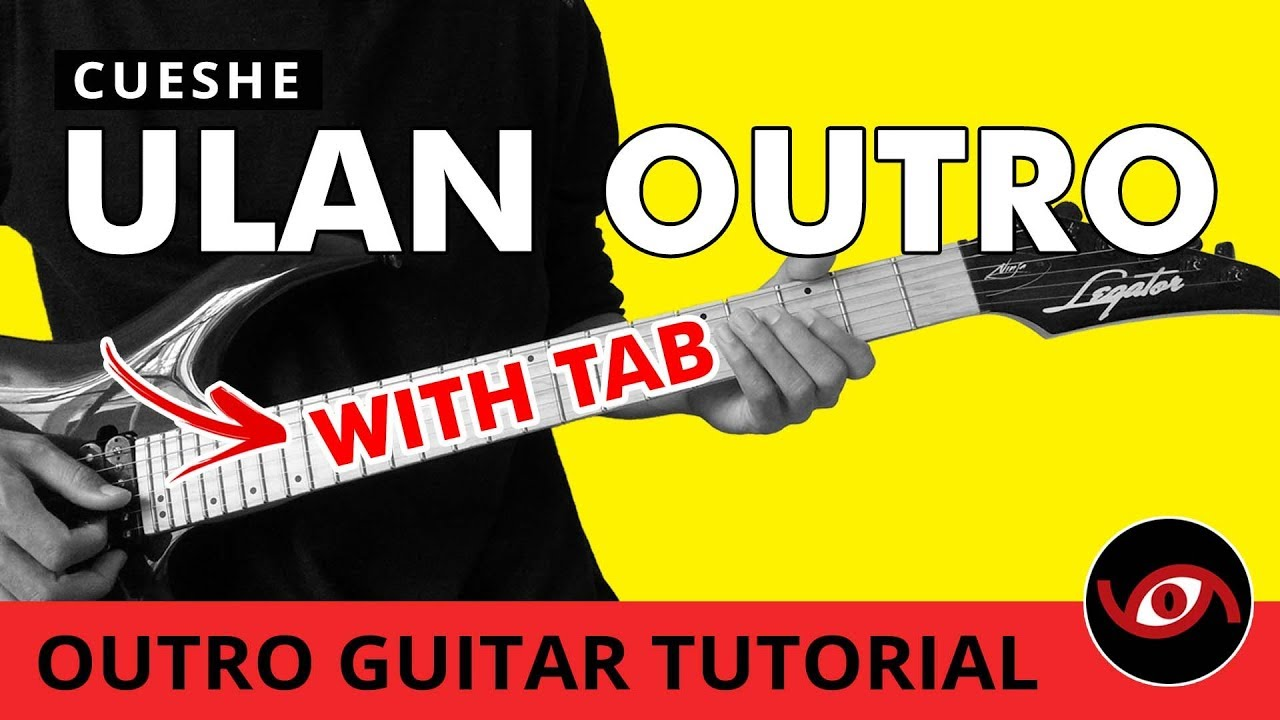 Ulan Cueshe Outro Guitar Tutorial With Tab Youtube