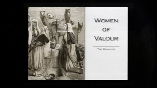 Women Of Virtue Pt 5 -  'The Midwives'