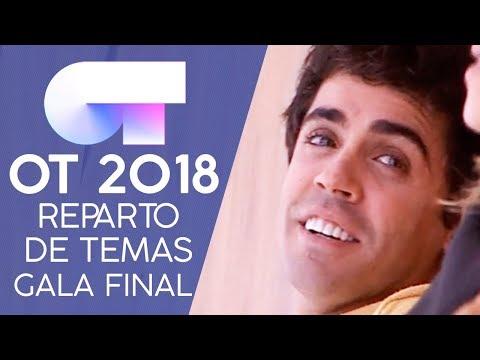 REPARTO DE TEMAS | Gala FINAL | OT 2018
