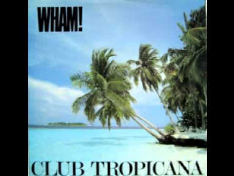1983. CLUB TROPICANA. WHAM. EXTENDED VERSION.