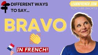 "5 ways of saying ""BRAVO"" in French!"