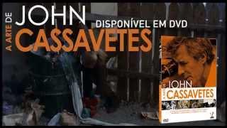 Trailer: A Arte de John Cassavetes