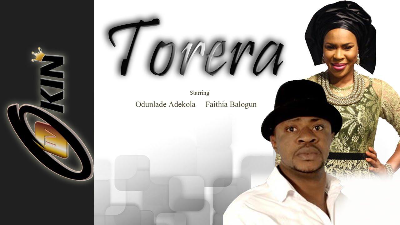 TORERA Latest Movies Release 2015 | Odunlade Aekola | Fathia Balogun