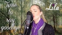 """Trauerlied """"Time to say goodbye"""" (Sarah Brightman) englische Version gesungen von Lila"""