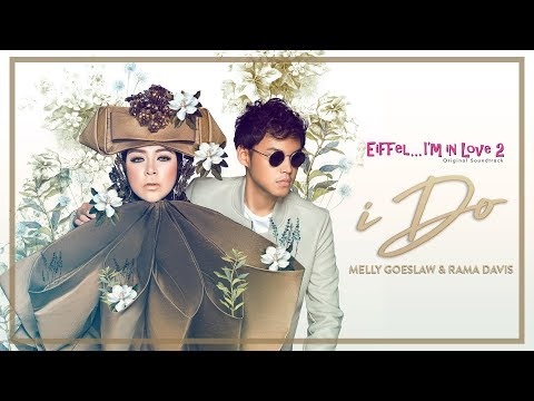 I DO ( Ost Eiffel Im In Love ) Melly Goeslaw feat Rama Davis