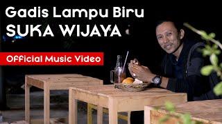 Suka Wijaya - Gadis Lampu Biru (Official Music Video ProMedia)