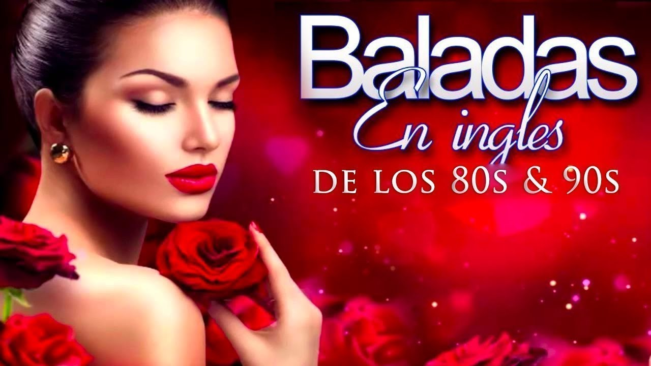Las Mejores Baladas En Ingles De Los 80 Y 90 Romanticas Viejitas En Ingles 80 S Youtube