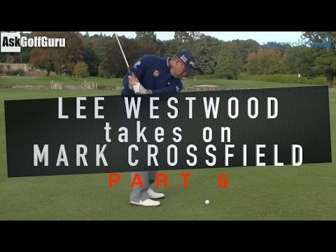 Lee Westwood Takes On Mark Crossfield Part 6