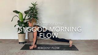 15' Goodmorning Flow I No Equipment I Slow Reboost flow