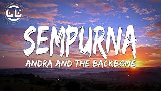 Andra And The Backbone - Sempurna (Lyrics)