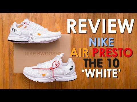 Adding STYLE to COMFORT || Nike Air Presto The 10 'White' by Off White Review and On Feet