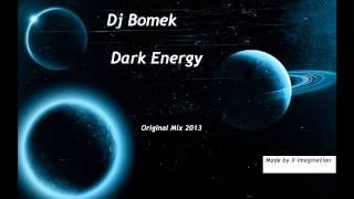 Dj Bomek - Dark Energy (Original Mix 2013)