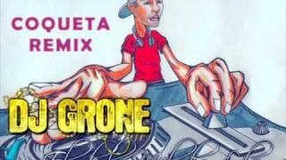 DJ Grone Coqueta Remix
