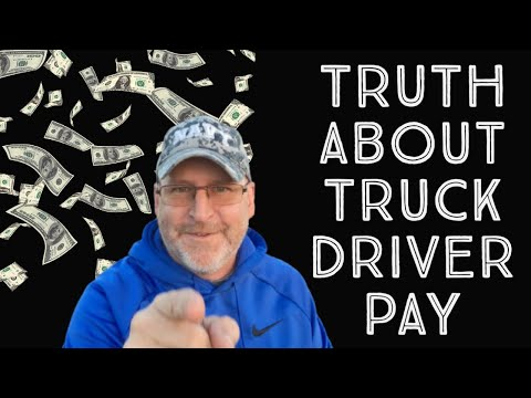 The Truth About Truck Driver Pay - Watch This Before Becoming A Trucker - Trucker Wayne
