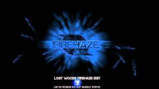 Lost Woods ( FireHaze Edit ) ( Free Release + Download )