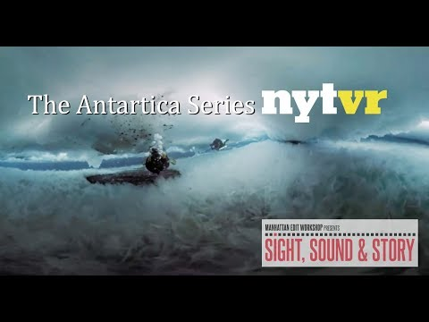Graham Roberts on NYTVR's Virtual Reality View of the Antarctic