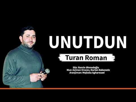 Turan Roman - Unutdun Yeni