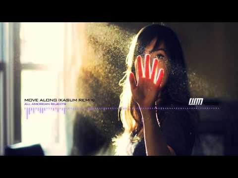 All American Rejects - Move Along (Kasum Remix)