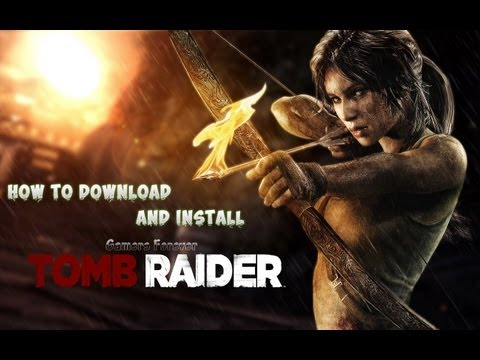 how to download and install tomb raider 2013 torrent  100%