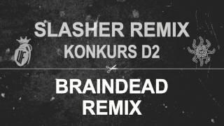 SŁOŃ/MIKSER SLASHER (BRAINDEAD REMIX) | KONKURS D2