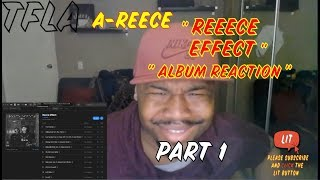 A-Reece - The Reece Effect Full Album Part 1 | (THATFIRE LA) Reaction