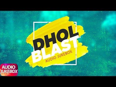 Dhol Blast | Audio Jukebox | Mankirt Aulakh | Diljit Dosanjh | Parmish Verma | Kaur B | Ranjit Bawa