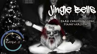 Jingle Bells - Dark Piano Version (Christmas Song) / NAOYA..S