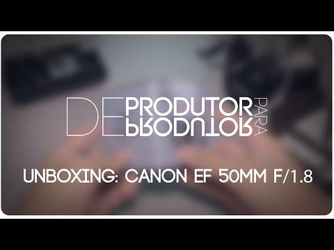 UNBOXING: Canon EF 50mm f/1.8 II // DE PRODUTOR PARA PRODUTOR #01