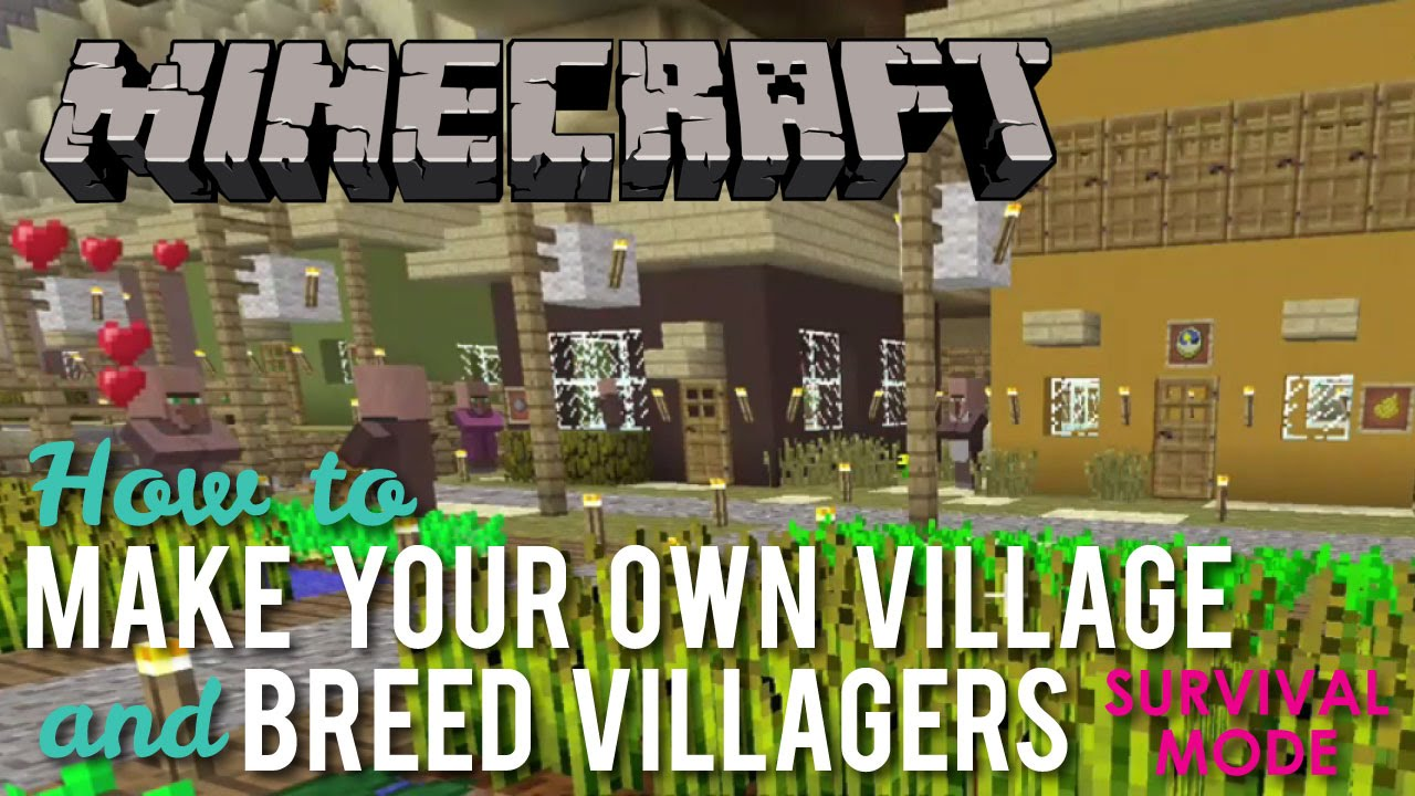 How to Make your own Village and Breed Villagers in Survival