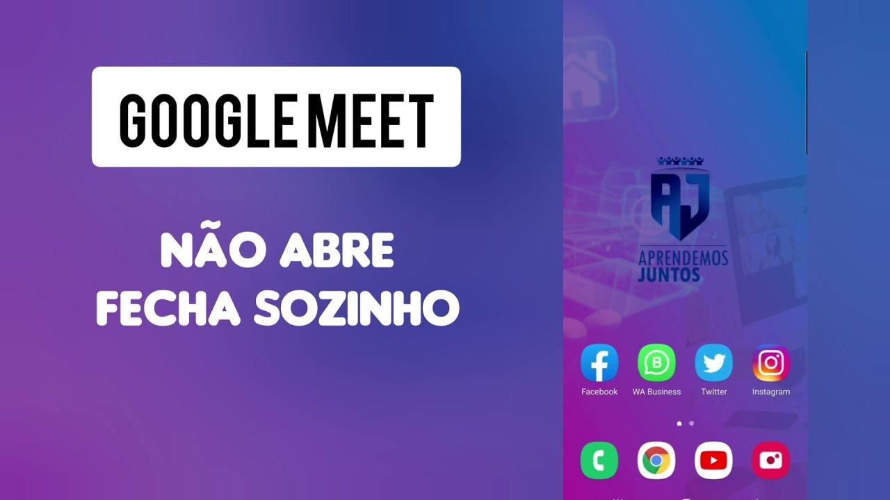 Google Meet NÃO ABRE/FECHA SOZINHO - Como Resolver
