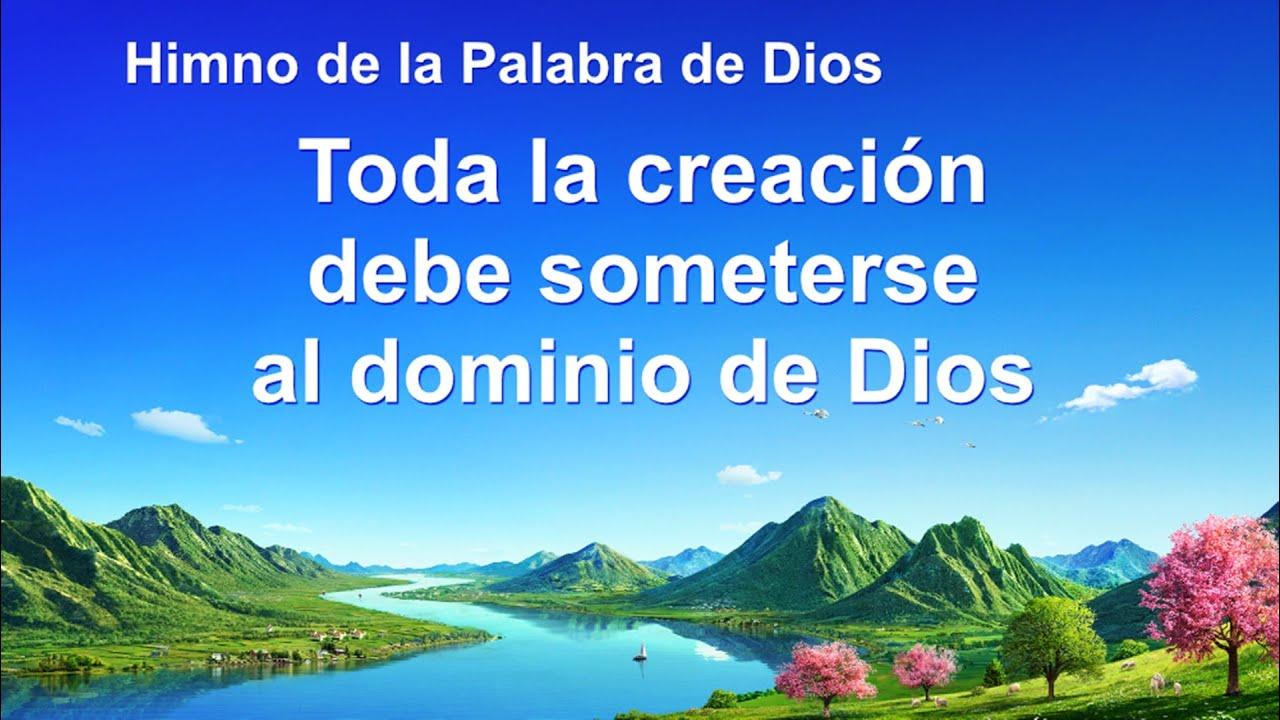 Himno cristiano | Toda la creación debe someterse al dominio de Dios